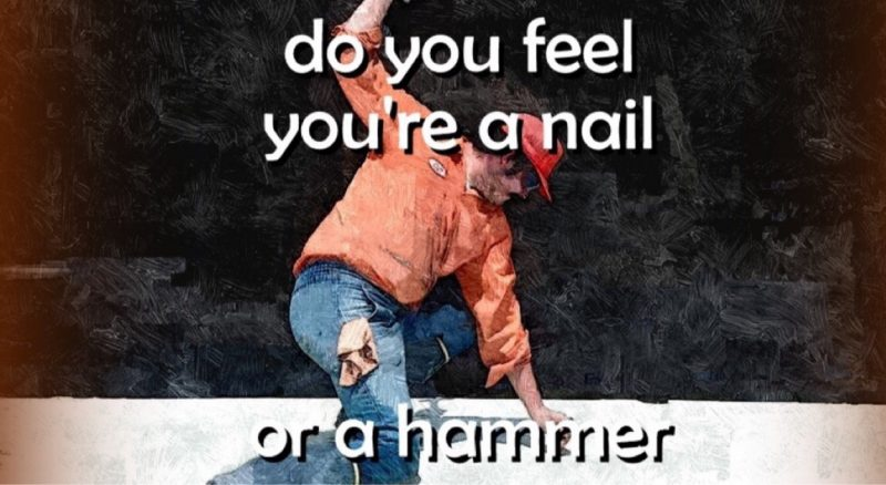 winslow eliot do you feel like a hammer or nail image