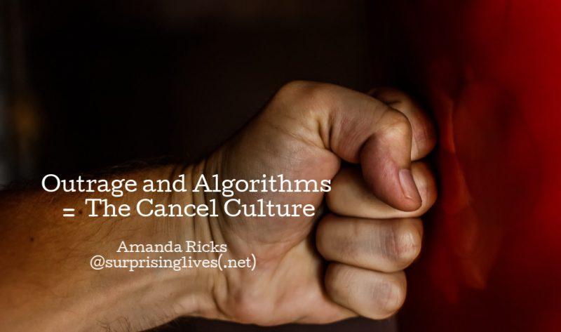 outrage algorithms cancel culture